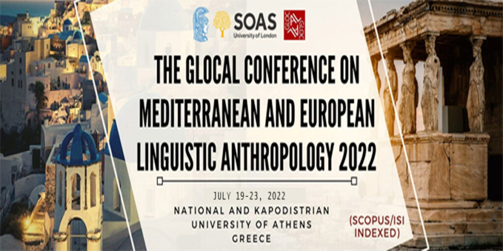 THE GLOCAL COMELA 2022 – THE GLOCAL CONFERENCE ON MEDITERRANEAN AND EUROPEAN LINGUISTIC ANTHROPOLOGY 2022